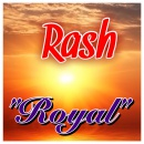 RASH *ROYAL*