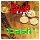 RASH *CASH*